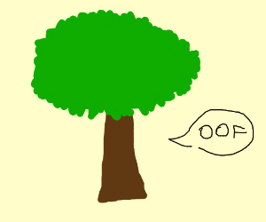 Tree says oof