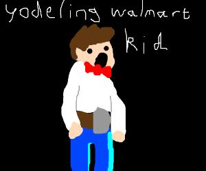yodeling walmart kid