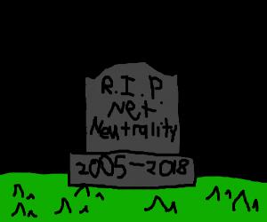 R.I.P Net Neutrality :(