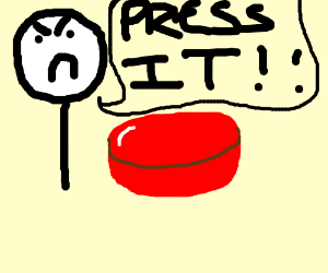 PRESS THE BUTTON FOOL
