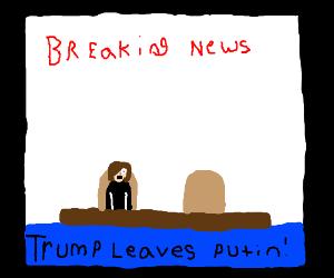 Trump leaves Putin