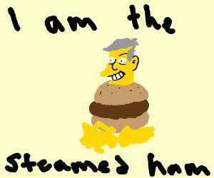 Seymour Skinner's Mouth-Watering Steamed Hams