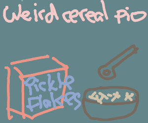 make up a weird breakfast cereal PIO