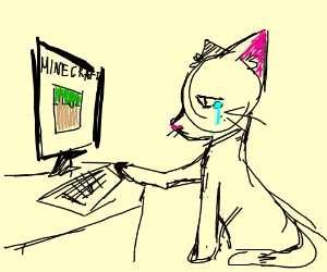 Depressed cat playing Minecraft for a living