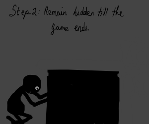Step 1: Find a place to hide it