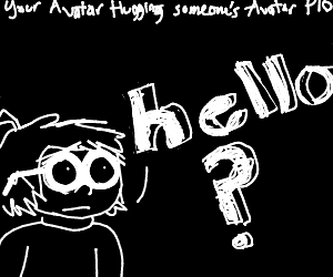 Your Avatar Hugging Someone Else's Avatar PIO
