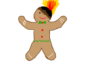 Burning gingerbread  man