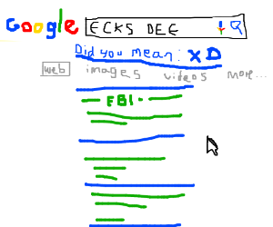 Google Search: Ecks dee Google:Did you mean xD