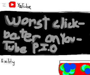 Worst Clickbater on Youtube P.I.O