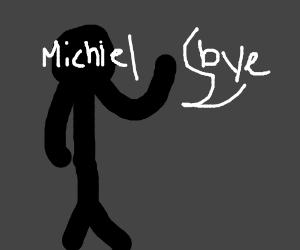Black michiel leaving