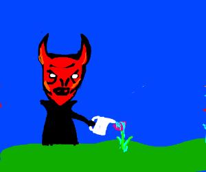 Satan is gardening