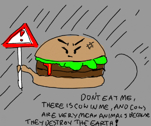A burger warning someone of what its made of