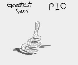 Greatest fear pio
