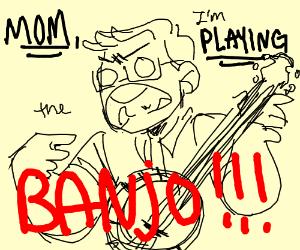 """Moooom, I'm /playing/ the /banjo/."""