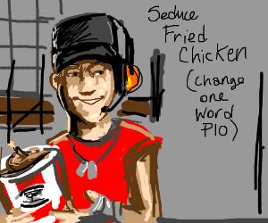 Seduce one chicken (change 1 word p.i.o)