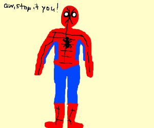 "SpiderManIsNoticedHeSay""aw, stop it you!""Blush"