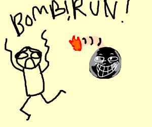 BOMB! RUN!