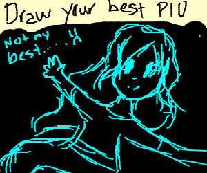 draw your best (PIO)