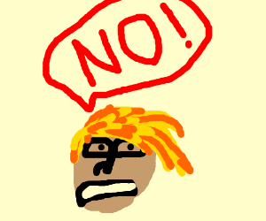 """man with orange and yellow hair screaming """"no"""""""