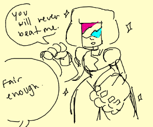 Garnet is saying you will never beat her