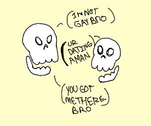 Skeleton isn't gay!