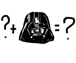? + Darth Vader = ?