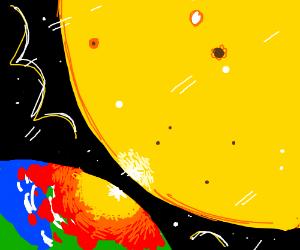 the sun is crashing down on earth