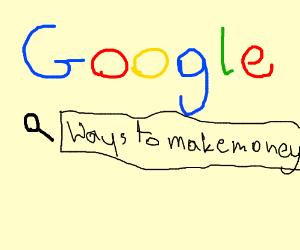 Google 'ways to make money'
