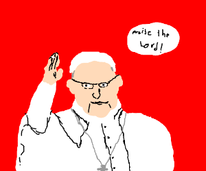 """A priest yelling """"Praise the lord!"""""""