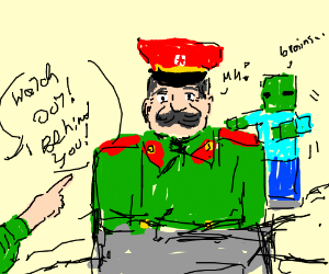 Watch out Stalin! A minecraft zombie!