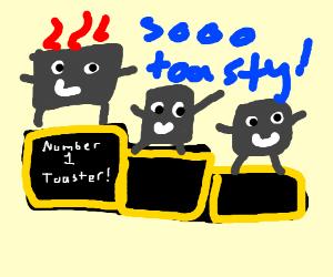 Toasters celebrate their toasterness