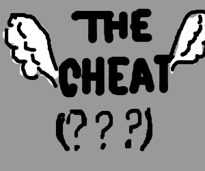 The Cheat With Wings???