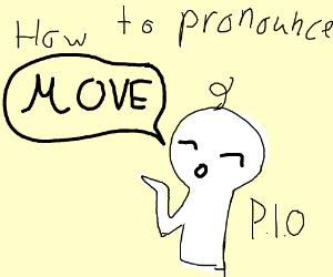 "How to pronounce ""move"" PIO"